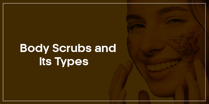 Body-Scrubs-and-its-types